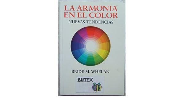 La Armonia En El Color: Amazon.co.uk: Bride Whelan: 9789879978825: Books
