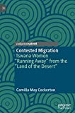 "Contested Migration: Tswana Women ""Running Away"" from the ""Land of the Desert"""