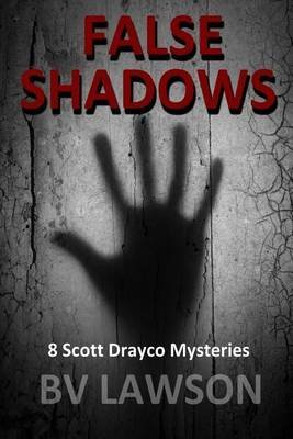 [(False Shadows : Eight Scott Drayco Mystery Stories)] [By (author) BV Lawson] published on (October, 2013)