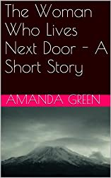 The Woman Who Lives Next Door - A Short Story