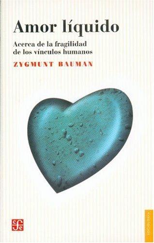 Amor Liquido.: Acerca de La Fragilidad de Los Vinculos Humanos (Psiquiatria y Psicologa)