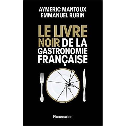 Le Livre noir de la gastronomie française (DOCS, TEMOIGNAG)
