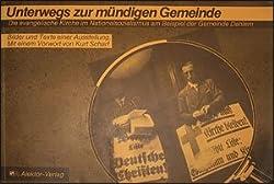 Unterwegs zur mündigen Gemeinde: Die evangelische Kirche im Nationalsozialismus am Beispiel der Gemeinde Dahlem. Bilder und Texte einer Ausstellung im Martin-Niemöller-Haus Berlin