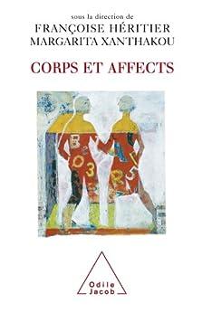 Corps et Affects par [Héritier, Françoise, Xanthakou, Margarita]