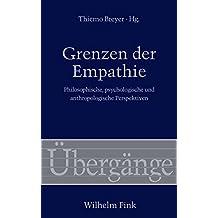 Grenzen der Empathie. Philosophische, psychologische und anthropologische Perspektiven (Übergänge) by Thiemo Breyer (2013-09-18)