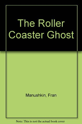 The Roller Coaster Ghost by Fran Manushkin (1983-06-01) par Fran Manushkin