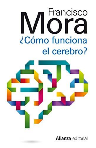 Cómo funciona el cerebro (13/20) por Francisco Mora