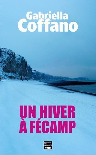 Un Hiver A Fecamp [Pdf/ePub] eBook