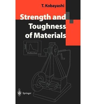 STRENGTH AND TOUGHNESS OF MATERIALS (2004) BY KOBAYASHI, TOSHIRO (AUTHOR)HARDCOVER