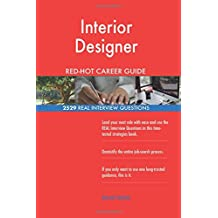 Interior Designer RED-HOT Career Guide; 2529 REAL Interview Questions
