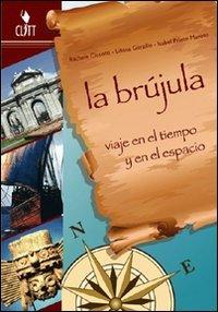 La Brújula. Viaje en el tiempo y en el espacio. Per la Scuola media