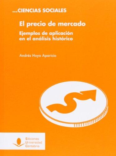 El precio de mercado: Ejemplos de aplicación en el análisis histórico (Difunde)