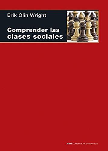 Comprendiendo las clases sociales (Cuestiones de Antagonismo nº 101) por Erik Olin Wright