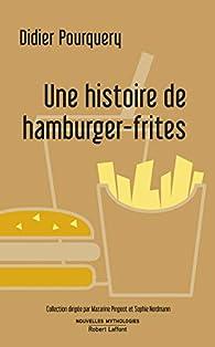 Une histoire de hamburger-frites par Didier Pourquery