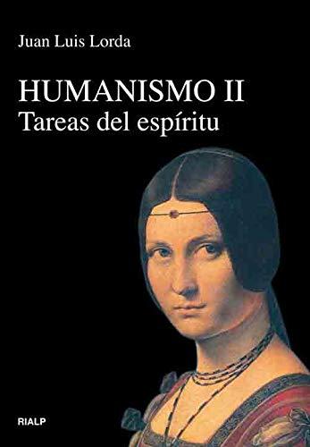 Humanismo II. Tareas del espíritu por Juan Luis Lorda