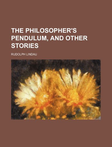 The Philosopher's Pendulum, and Other Stories