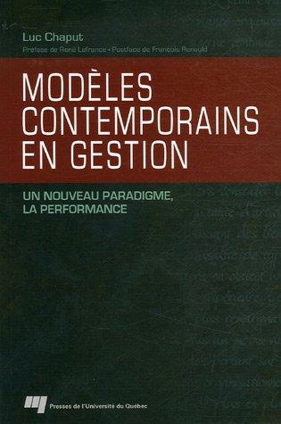 Modles contemporains en gestion : Un nouveau paradigme, la performance