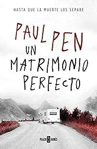 Un matrimonio perfecto par Paul Pen