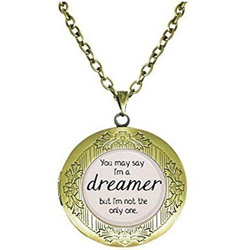 yrics You May sagen, ich bin ein Träumer. Lied Gedicht Medaillon Halskette inspiriert von ()