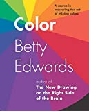 Color by Betty Edwards: A Course in Mastering the Art of Mixing Colors by Edwards, Betty (2004) Paperback