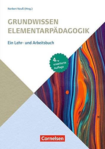 Grundwissen Frühpädagogik: Grundwissen Elementarpädagogik (4., erweiterte Auflage): Ein Lehr- und Arbeitsbuch. Buch