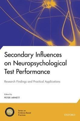 [(Secondary Influences on Neuropsychological Test Performance)] [Author: Peter Arnett] published on (January, 2013)