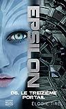 Epsilon - Tome 6 Le treizième portail (6)