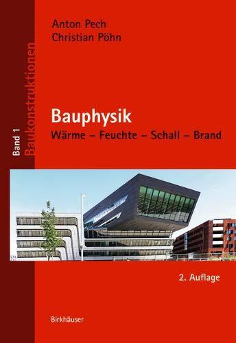 Bauphysik: Wärme – Feuchte – Schall – Brand (Baukonstruktionen, Band 1)