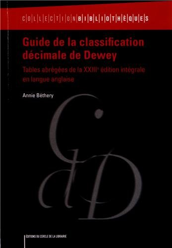 Guide de la classification décimale de Dewey : Tables abrégées de la XXIIIe édition intégrale en langue anglaise