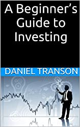 A Beginner's Guide to Investing: How to Grow Your Money the Easy Way (English Edition)