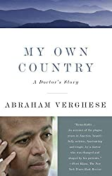 [(My Own Country: A Doctor's Story)] [by: Abraham Verghese]