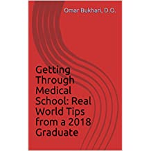 Getting Through Medical School: Real World Tips from a 2018 Graduate (English Edition)