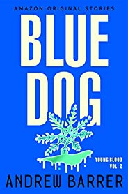 Blue Dog (Young Blood Trilogy Book 2)