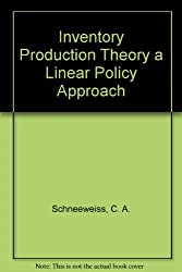 Inventory Production Theory a Linear Policy Approach