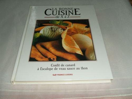 LA BONNE CUISINE DE A à Z TOME 3.Confit de canard à Escalope de veau sauce au thon.