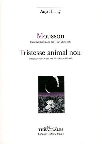 Mousson / Tristesse animal noir par Anja Hilling