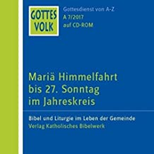 Gottes Volk LJ A7/2017 CD-ROM: Mariä Himmelfahrt bis 27. Sonntag im Jahreskreis