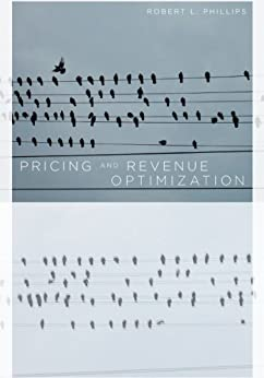 Pricing and Revenue Optimization by [Phillips, Robert]