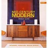 Mid-Century Modern: Interiors, Furniture, Design Details [ MID-CENTURY MODERN: INTERIORS, FURNITURE, DESIGN DETAILS ] by Quinn, Bradley (Author) Oct-01-2006 [ Hardcover ]