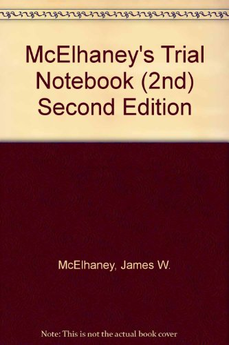McElhaney's Trial Notebook (2nd) Second Edition