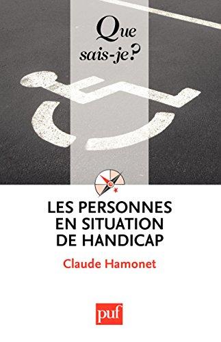 Les personnes en situation de handicap: « Que sais-je ? » n° 2556 (French Edition)