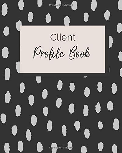 Client Profile Book: A customer log to keep track of clientele records (Records Profile)