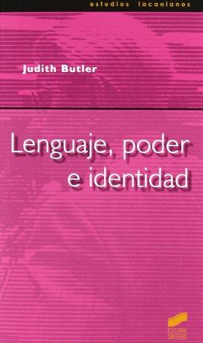 Lenguaje, poder e identidad (Estudios lacanianos) por Judith P. Butler