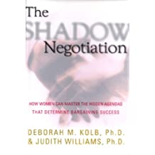 The Shadow Negotiation: How Women Can Master the Hidden Agendas That Determine Bargaining Success (English Edition)