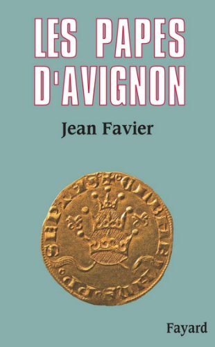 Les Papes d'Avignon (Biographies His...