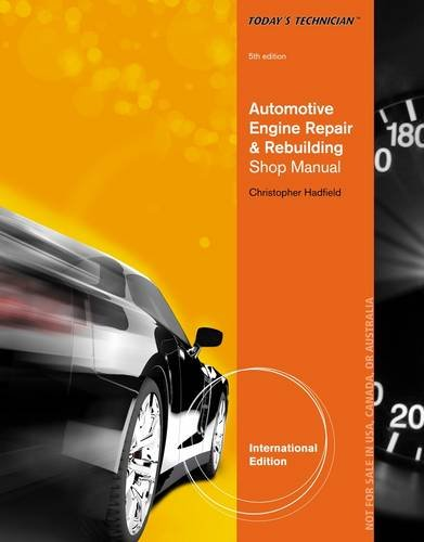 Today's Technician: Automotive Engine Repair & Rebuilding, Classroom Manual and Shop Manual (Complete Manual With Solutions)