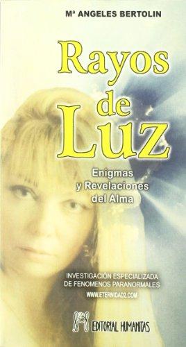 Rayos De Luz -Enigmas Y Rebelaciones Del Alma