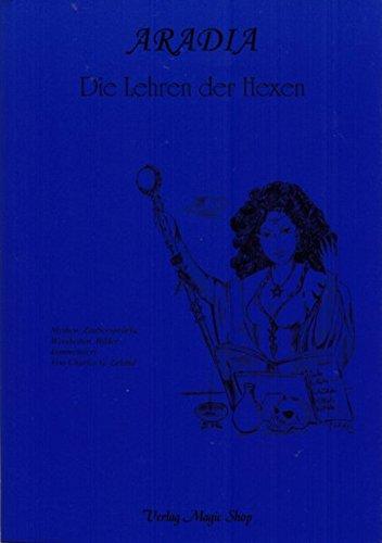 Aradia - Die Lehren der Hexen: Mythen, Zaubersprüche, Weisheiten, Bilder