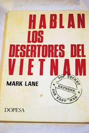 HABLAN LOS DESERTORES DEL VIETNAM