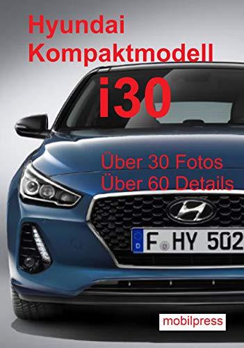Automodelle / Hyundai Kompaktmodell i30: Ein Modell auf dem Prüfstand / Design mit Sport vereint